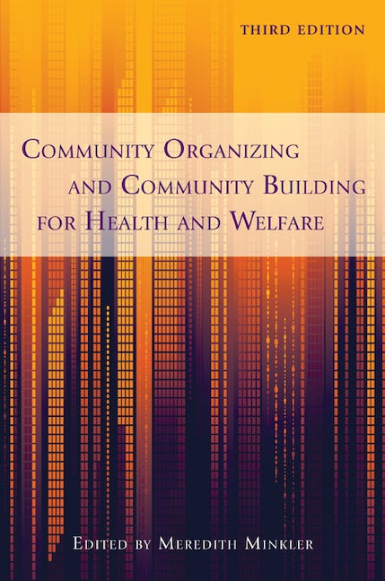 Community Organizing And Community Building For Health And Welfare Rutgers University Press