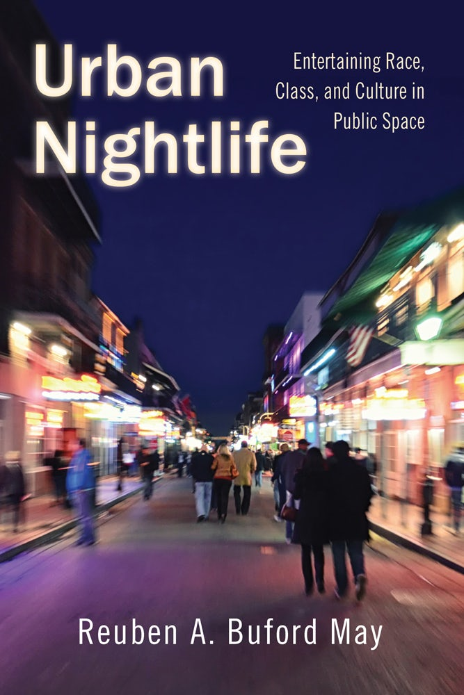 Urban Nightlife - Entertaining Race Class And Culture In Public Space Hardcover